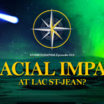 Episode #033: Footprints of Catastrophe – Glacial Impact at Lac St-Jean?