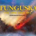 Episode #037: Cosmic Lessons – Tunguska's Terrifying Tales
