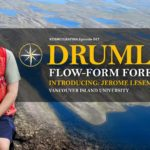 Episode #047: Drumlins – Flow-form Forensics