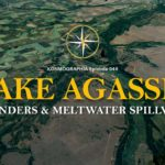 Episode #048: Meltwater Musings and Lake Agassiz
