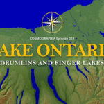 Episode #053: Ontario Impact – Finger Lakes and Drumlins