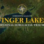 Episode #054: Traumatic Subglacial Erosion of Finger Lakes Region