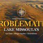 Episode #068: Problematic Lake Missoula – Ice Dam, Mega-ripples, Strandlines