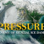 Episode #071: Pressure – Enemy of Glacial Ice Dams / Outburst Floods